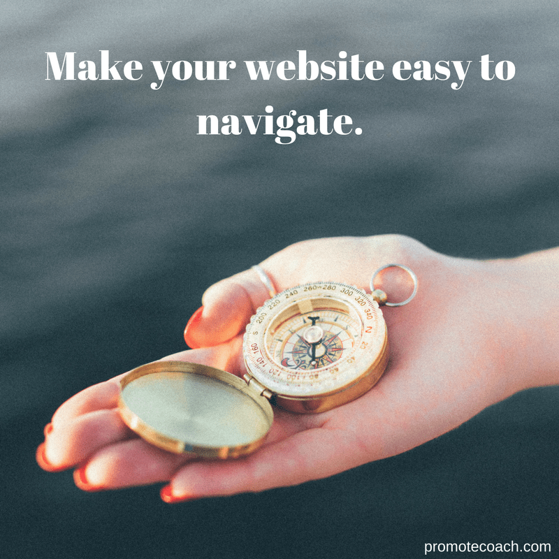 Make your website easy to navigate.